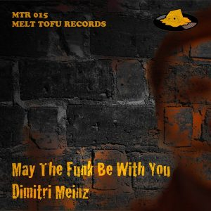 Dimitri Meinz - May The Funk Be With You [Melt Tofu Records]
