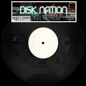 Disk Nation - Jack Da House [4Disco Records]