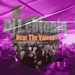 Dj LebtoniQ - Hear The Voices [DH Soul Clap]