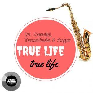 Dr. Candid - True Life [Buder Prince Digital]