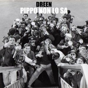 Dreen - Pippo Non Lo Sa [Carlo Cavalli Music Group Edizioni Musicali]