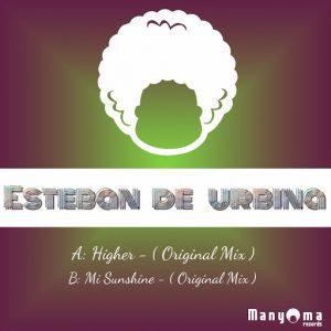 Esteban De Urbina - Higher [Manyoma Music]