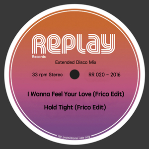 Frico - I Wanna Feel Your Love , Hold Tight (Frico Edit 2016) [Replay]