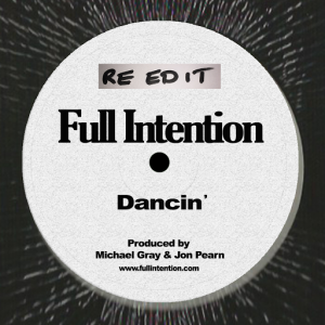 Full Intention - Dancin' (Re-Edit) [Full Intention Records]