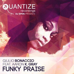 Giulio Bonaccio feat. Aaron K.Gray - Funky Praise [Quantize Recordings]