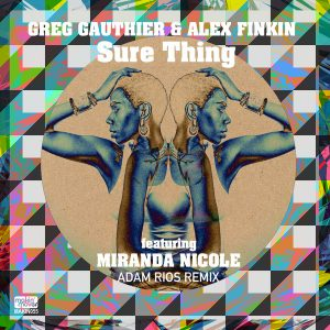 Greg Gauthier & Alex Finkin feat. Miranda Nicole - Sure Thing (Adam Rios Remix) [Makin Moves]