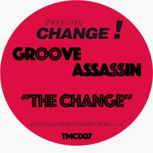Groove Assassin - The Change [Things May Change]