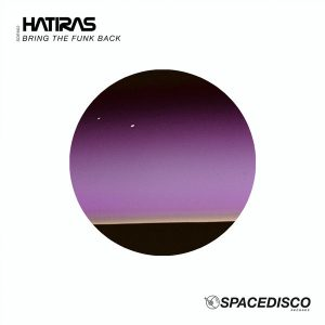 Hatiras - Bring The Funk Back [Spacedisco Records]