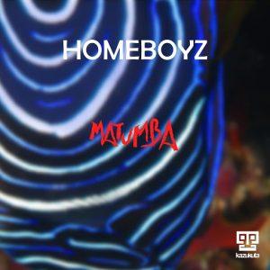 Homeboyz - Matumba [Kazukuta]