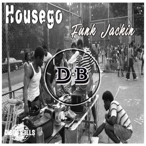 Housego - Funk Jackin [Disco Balls Records]