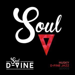 Husky - D-Fine Jazz [Soul D-Vine]