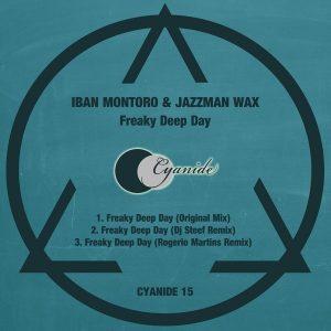 Iban Montoro & Jazzman Wax - Freaky Deep Day [Cyanide]