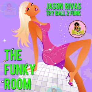 Jason Rivas & Try Ball 2 Funk - The Funky Room [Housexplotation Records]