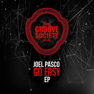 Joel Pasco - Go Easy [The Groove Society]
