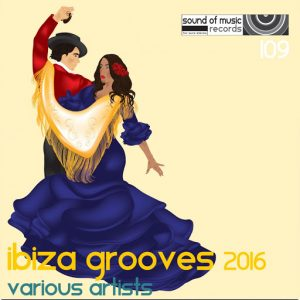 Junior Rodgers - Ibiza Grooves 2016 [Sound of Music Records]