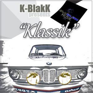 K-BlakK - KlassiK [BluBlak Musik]