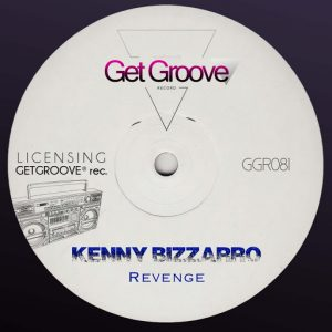 Kenny Bizzarro - Revenge [Get Groove Record]