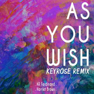 Keyrose - AR Ferdinand - As You Wish (Keyrose Remix) [Splice Records]