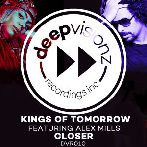 Kings Of Tomorrow feat. Alex Mills - Closer [deepvisionz]