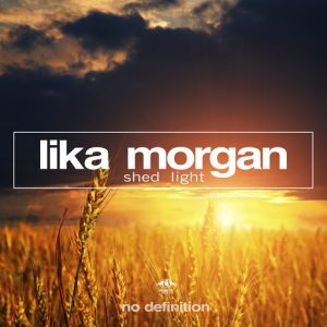 Lika Morgan - Shed Light [No Definition]