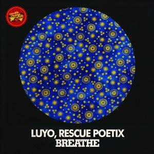 Luyo, Rescue Poetix - Breathe [Double Cheese Records]
