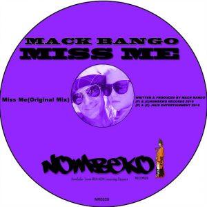 Mack Bango - Miss Me [Nombeko Records]