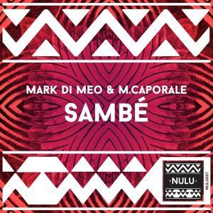 Mark Di Meo & M. Caporale - Sambé [Nulu]