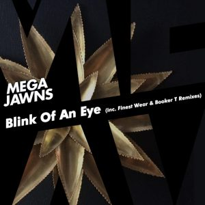 Mega Jawns - Blink of an Eye , Joy (incl. Finest Wear & Booker T Remixes) [BBE]