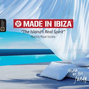 Miguel Vizcaino - Made in Ibiza - The Island Real Spirit [Aluminium Records]