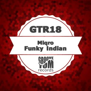 Miqro - Funky Indian [Groove Tom Records]