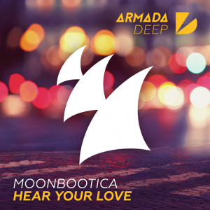Moonbootica - Hear Your Love [Armada Deep]