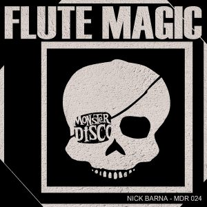 Nick Barna - Flute Magic [Monster Disco Records]