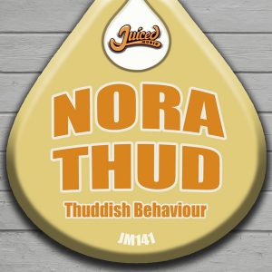 Nora Thud - Thuddish Behaviour [Juiced Music]