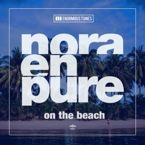 Nora en Pure - On the Beach [Enormous Tunes]