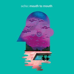 Ocho - Mouth to Mouth [Bodytonic Music]