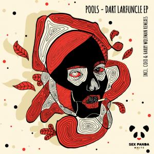 Pools - Dart Larfuncle [Sex Panda White]