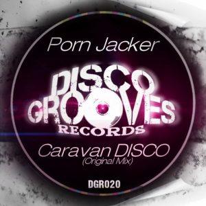 Porn Jacker - Caravan DISCO [Disco Grooves Records]