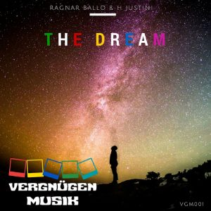 Ragnar Ballo, H Justini - The Dream [Vergnagen Musik]