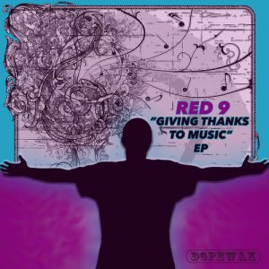 Red9 - Giving Thanks To Music EP [Dopewax]