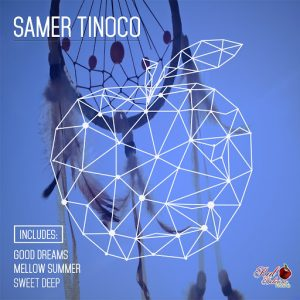 SamerTinoco - Good Dreams , Mellow Summer , Sweet Deep [Red Delicious Records]
