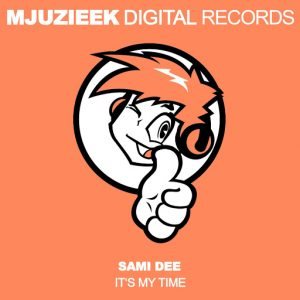 Sami Dee - It's My Time (Sami Dee's Sunday Morning Mix) [Mjuzieek Digital]