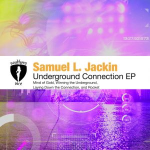 Samuel L. Jackin - Underground Connection EP [Southern Vice Recordings]
