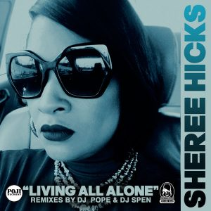 Sheree Hicks - Living All Alone (Remixes) [POJI Records]