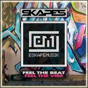 Skapes - Feel The Beat , Feel The Vibe [Eskape Musik]