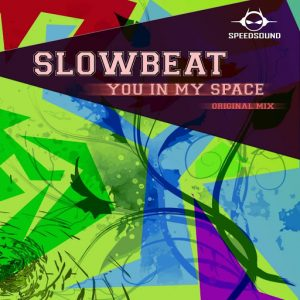 SlowBeat - You in My Space [Speedsound]