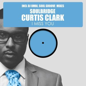 Soulbridge feat. Curtis Clark - I Miss You [HSR Records]