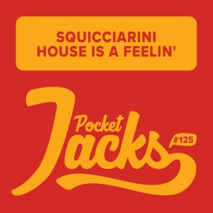 Squicciarini - House Is A Feelin' [Pocket Jacks Trax]