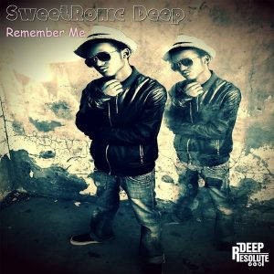 SweetRonic Deep - Remember Me [Deep Resolute (PTY) LTD]