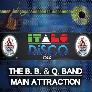 The B. B. & Q. Band - Main Attraction - Italo Disco Mix [Original Disco Culture]