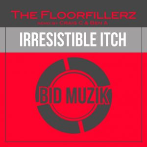 The Floorfillerz - Irresistible Itch [Bid Muzik]
